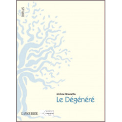 9782915120752 Le Dégénéré De Jérôme Bonnetto Edition l'amourier