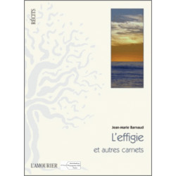 9782915120820 L'Effigie et autres carnets De Jean-Marie Barnaud Edition l'amourier