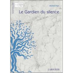 9782915120950 Le Gardien du silence De Michel Diaz Edition l'amourier