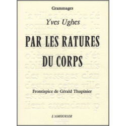 Par les ratures du corps De Yves Ughes Edition l'amourier Librairie Automobile SPE 9782915120103