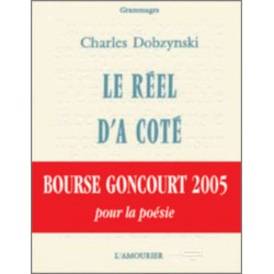 Le Réel d'à côté De Charles Dobzynski Edition l'amourier Librairie Automobile SPE 9782915120110