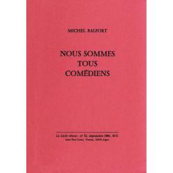 NOUS SOMMES TOUS COMMEDIENS de Michel BALFORT Librairie Automobile SPE TOUS COMMEDIENS