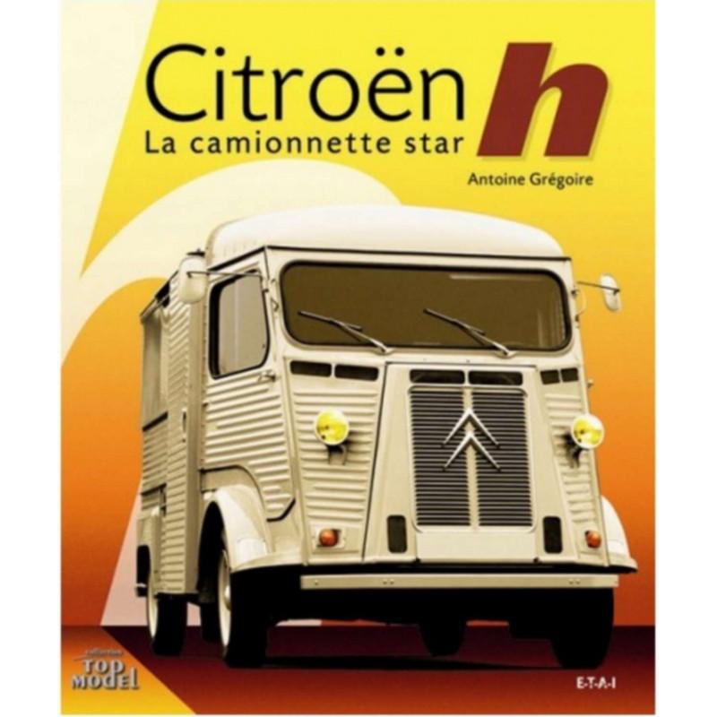 CITROËN H - LA CAMIONNETTE STAR Librairie Automobile SPE 9782726889329