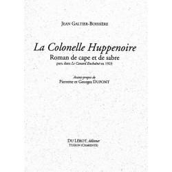 LA COLONELLE HUPPENOIRE - Roman de cape et de sabre de J. GALTIER-BOISSIERE Librairie Automobile SPE 9782355480904