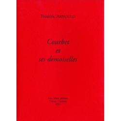 COURBET ET SES DEMOISELLES de Frédéric ARNOULD Librairie Automobile SPE 9782355480652