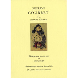 GUSTAVE COURBET ET LA COLONNE VENDOME de Jules CASTAGNARY Librairie Automobile SPE GUSTAVE COURBET