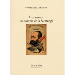 CASTAGNARY, UN HOMME DE LA SAINTONGE de Viviane ALIX-LEBORGNE Librairie Automobile SPE 9782355481000