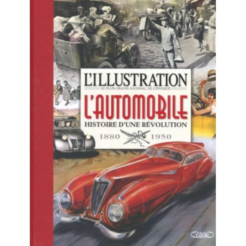 L'AUTOMOBILE HISTOIRE D'UNE RÉVOLUTION 1895-1950 Librairie Automobile SPE 9782749926728