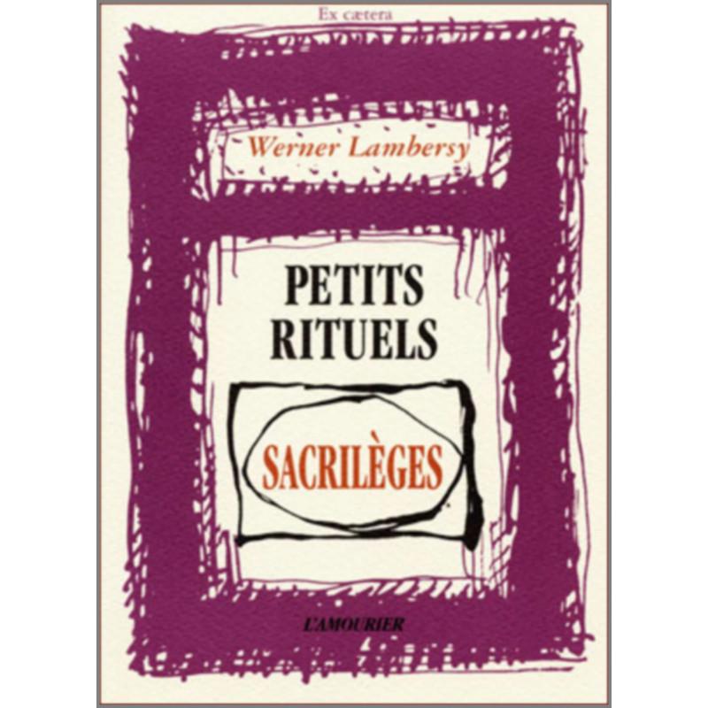 Petits rituels sacrilèges Editions l'amourier 9782911718113