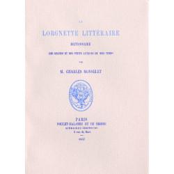 LA LORGNETTE LITTERAIRE - Dictionnaire des grands et des petits auteurs de mon temps Librairie Automobile SPE LA LORGNETTE