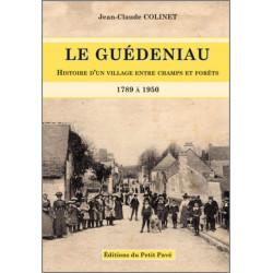 LE GUÉDENIAU HISTOIRE D'UN VILLAGE ENTRE CHAMPS ET FORETS 1789 A 1950 Librairie Automobile SPE 9782847125696