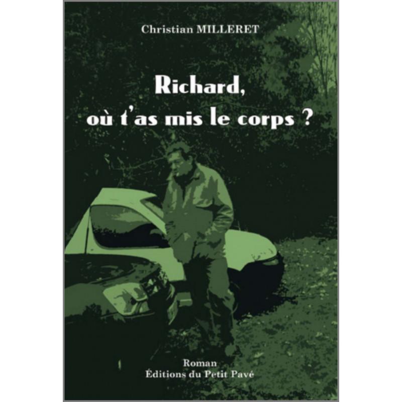 Richard, où t'as mis le corps ? de Christian Milleret Librairie Automobile SPE 9782847125658
