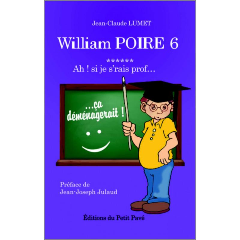 William Poire, tome 6 - Ah ! si j'serais prof... de Jean-Claude Lume Librairie Automobile SPE 9782847125603