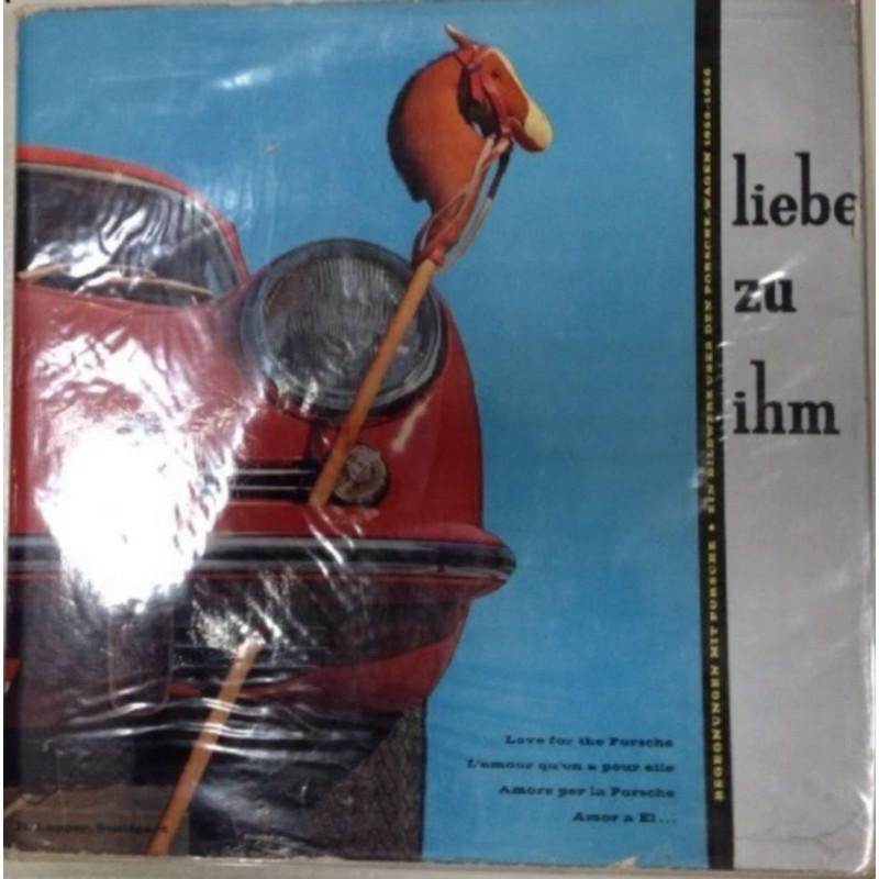 L' AMOUR DE PORSCHE / LIEBE ZU IHM / LOVE FOR THE PORSCHE Librairie Automobile SPE LIEBE ZU IHM