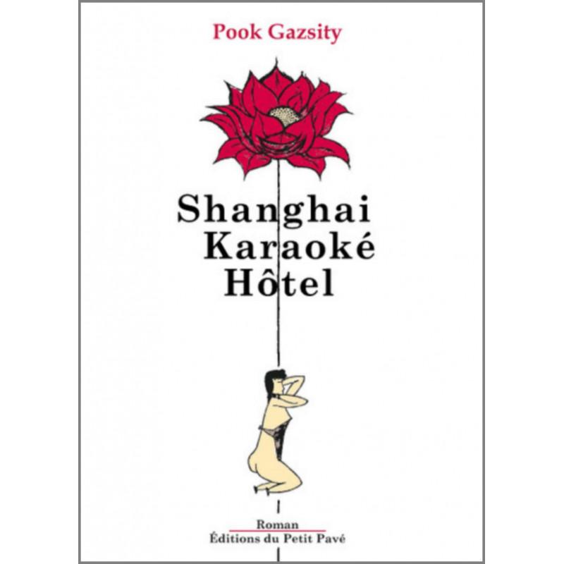 Shanghai Karaoké Hôtel de Pook Gazsity Librairie Automobile SPE 9782847125559