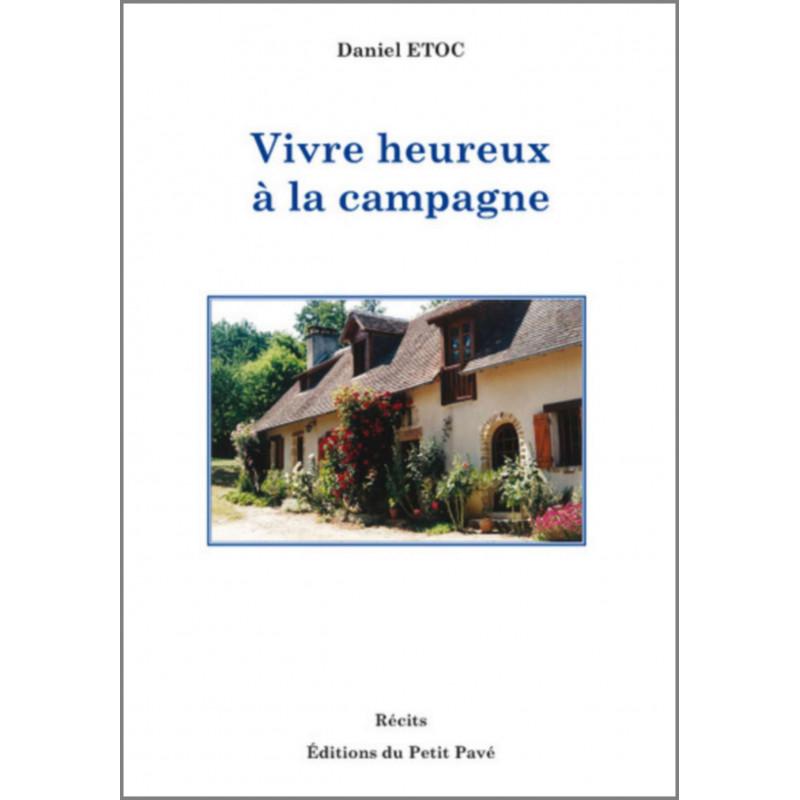 VIVRE HEUREUX A LA CAMPAGNE de Daniel Etoc Librairie Automobile SPE 9782847125498