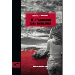A L'ARRIÈRE DES BERLINES de Vincent Laurent Librairie Automobile SPE 9782847125504