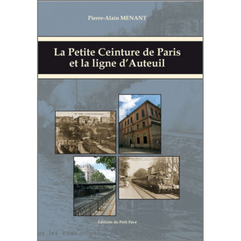 LA PETITE CEINTURE DE PARIS ET LA LIGNE D'AUTEUIL Librairie Automobile SPE 9782847125429