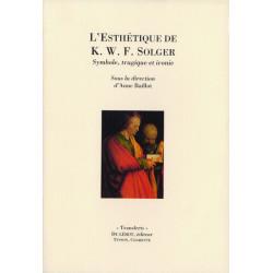 L'ESTHÉTIQUE K. W. F. SOLGER Symbole, tagique et ironie Librairie Automobile SPE L'ESTHÉTIQUE