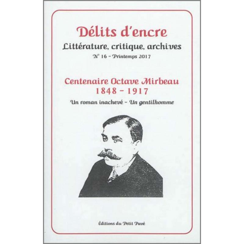 DÉLITS D'ENCRE N°16 - CENTENAIRE OCTAVE MIRBEAU Librairie Automobile SPE 9782847125313