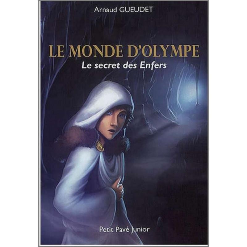 LE MONDE D'OLYMPE LE SECRET DES ENFERS de Arnaud GUEUDET Librairie Automobile SPE 9782847125351