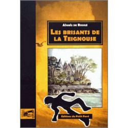 LES BRISANTS DE LA TEIGNOUSE de Alexis De Rougé Librairie Automobile SPE 9782847125337