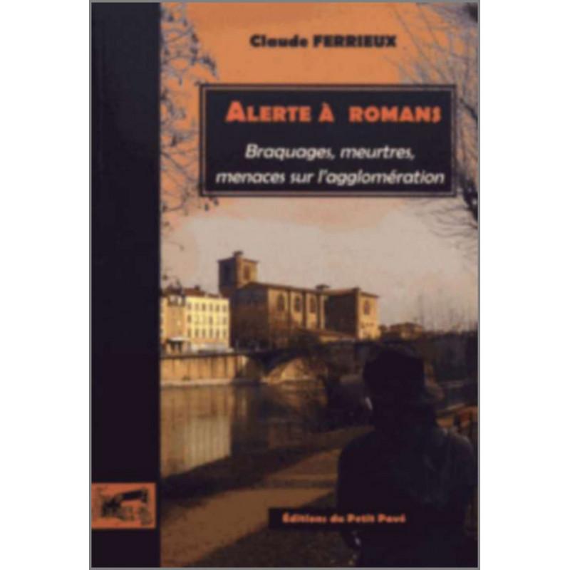 ALERTE A ROMANS Braquage, meurtres, menaces sur l'agglomération Librairie Automobile SPE 9782847125283