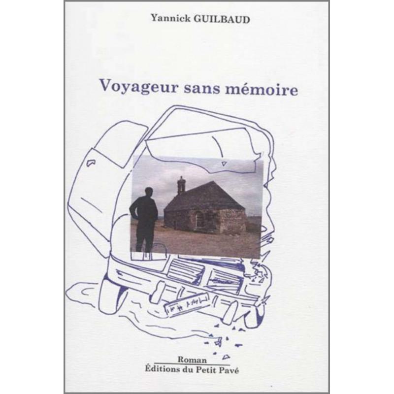 VOYAGEUR SANS MÉMOIRE de Yannick Guilbaud Librairie Automobile SPE 9782847125320