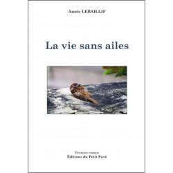 UNE VIE SANS AILES de Annie Lebaillif Librairie Automobile SPE 9782847125269