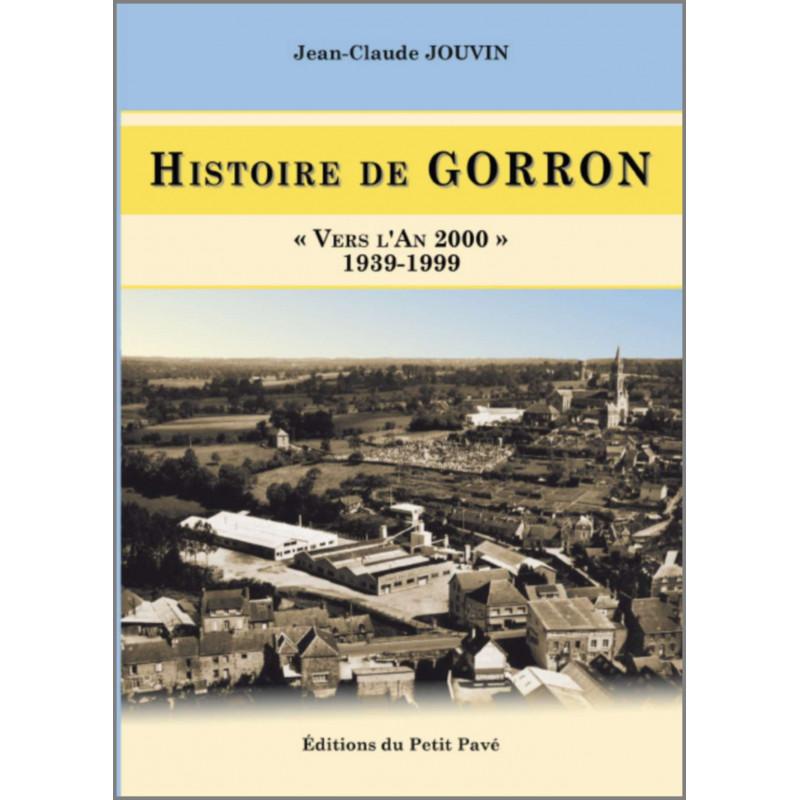 HISTOIRE DE GORRON VERS L'AN 2000 - 1939-1999 Librairie Automobile SPE 9782847125191