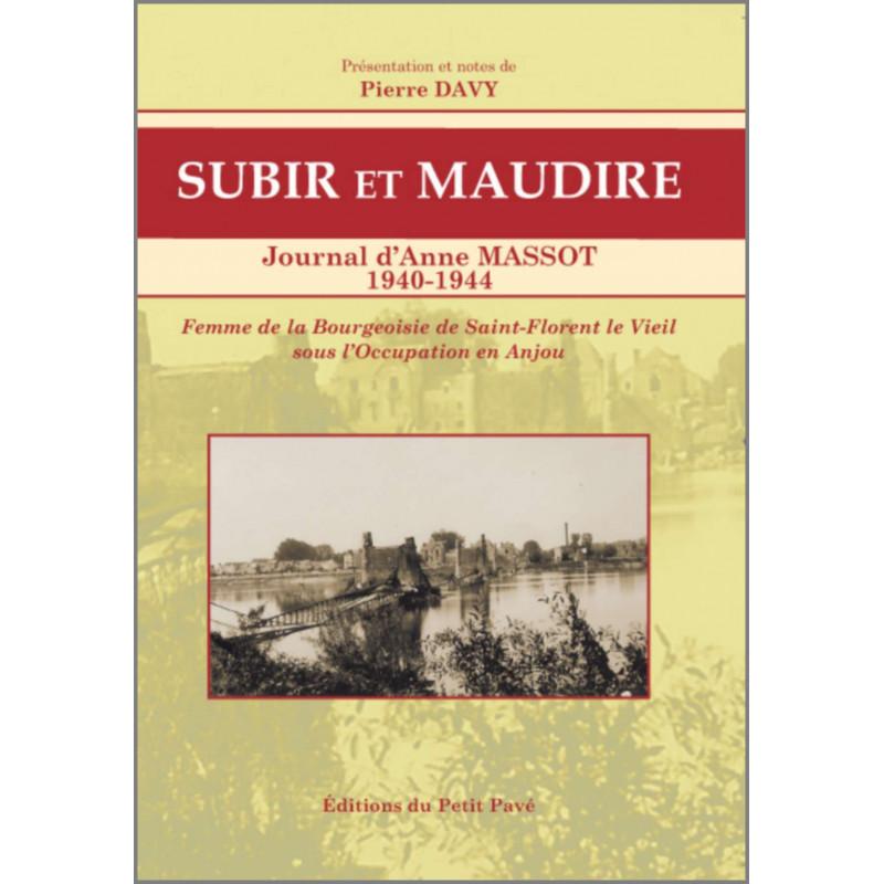SUBIR ET MAUDIRE - JOURNAL D'ANNE MASSOT - 1940-1944 Librairie Automobile SPE 9782847125177