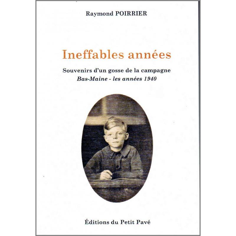 INEFFABLES ANNÉES - SOUVENIRS D'UN GOSSE DE LA CAMPAGNE - ANNÉES 40 de Raymond Poirrier Librairie Automobile SPE 9782847125061