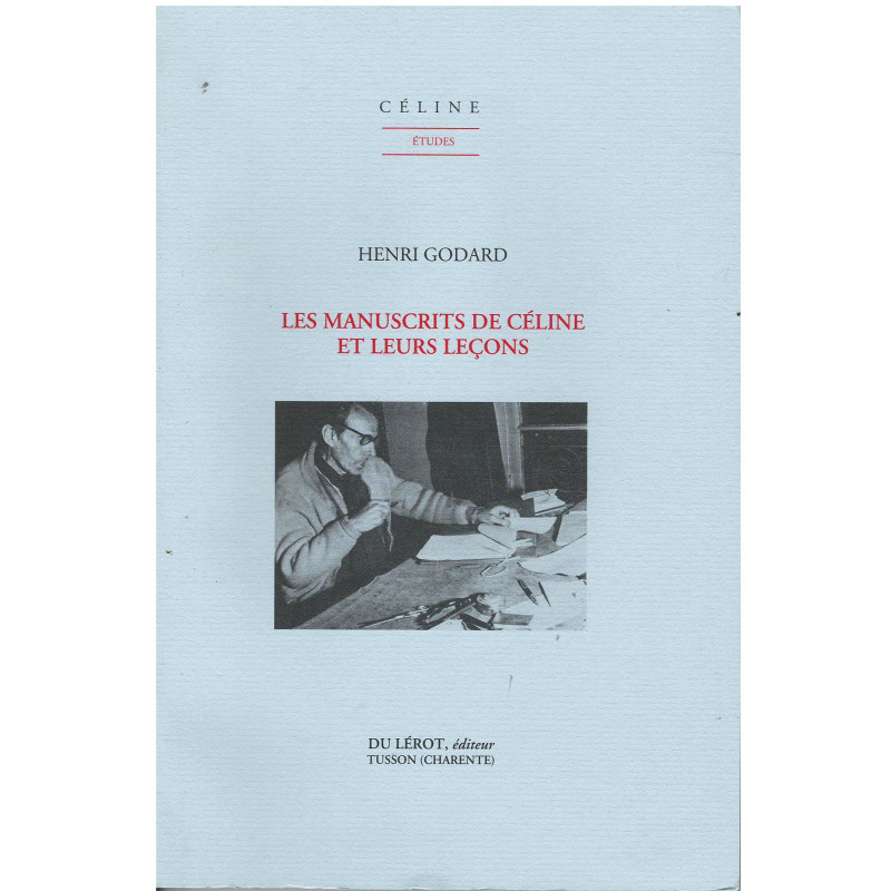 LES MANUSCRITS DE CÉLINE ET LEURS LEÇONS de Henri GODARD Librairie Automobile SPE 9782355480317