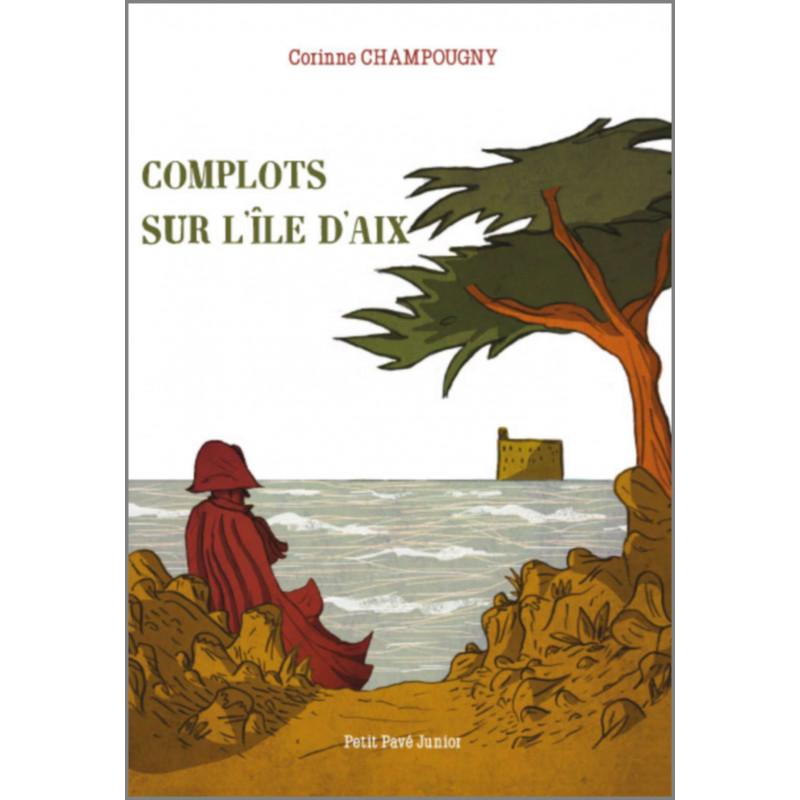COMPLOTS SUR L'ÎLE D'AIX de Corinne Champougny Librairie Automobile SPE 9782847124989