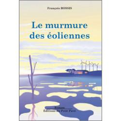 LE MURMURE DES ÉOLIENNES de François Bossis Librairie Automobile SPE 9782847124866