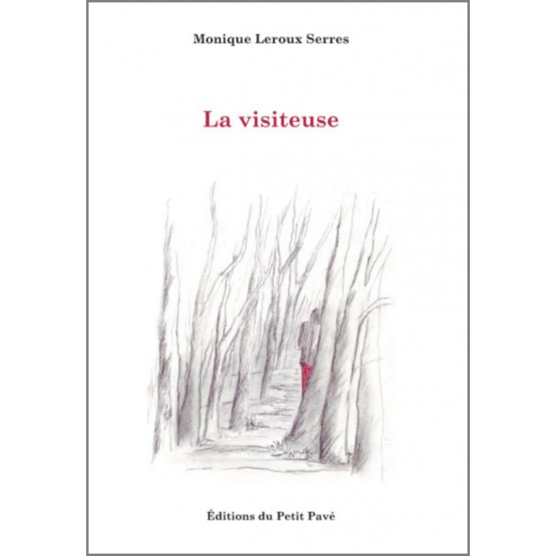 LA VISITEUSE de Monique Leroux Serres Librairie Automobile SPE 9782847124828