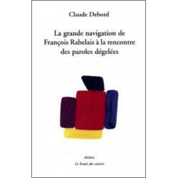 LA GRANDE NAVIGATION DE FRANCOIS RABELAIS Librairie Automobile SPE 9782356520142