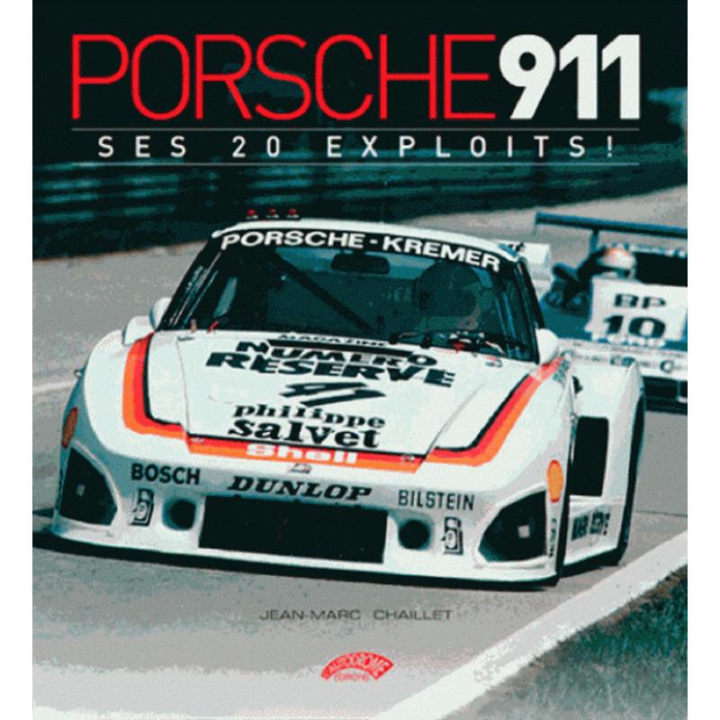 PORSCHE 911, SES 20 EXPLOITS ! Librairie Automobile SPE 9782910434526
