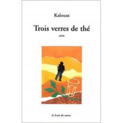 TROIS VERRES DE THÉ Ahmed KALOUAZ Librairie Automobile SPE 9782356520586