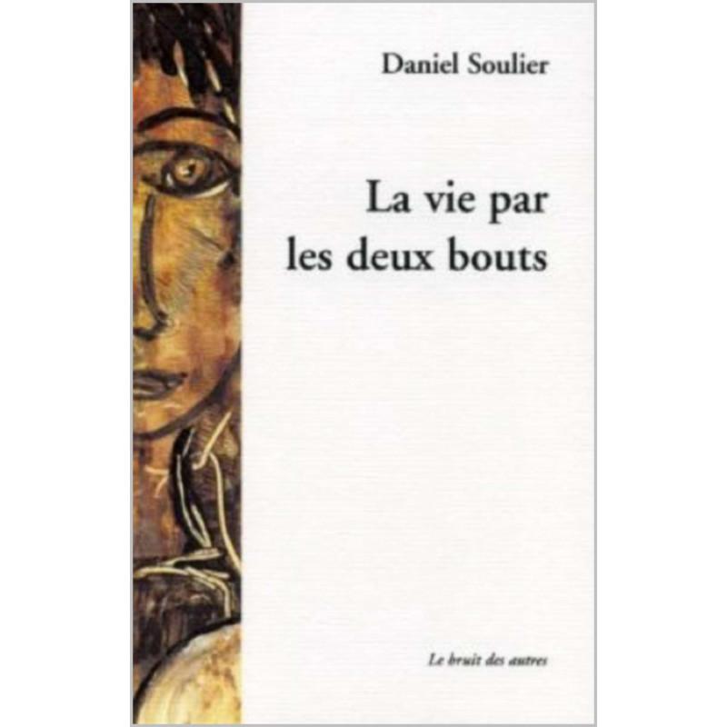 LA VIE PAR LES DEUX BOUTS de Daniel SOULIER Librairie Automobile SPE 9782914461948