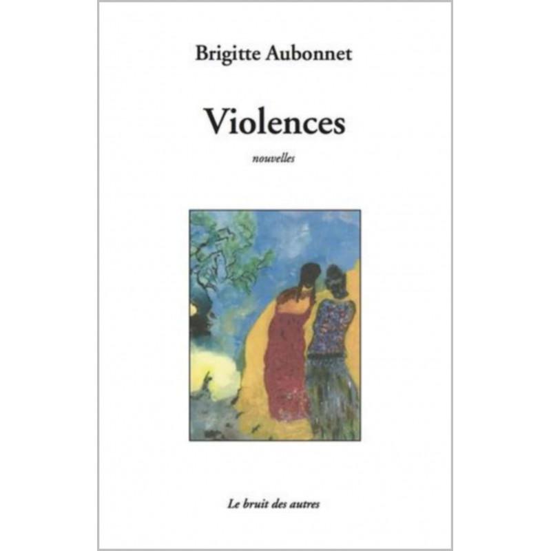 VIOLENCES (nouvelles) de Brigitte AUBONNET Librairie Automobile SPE 9782356521033