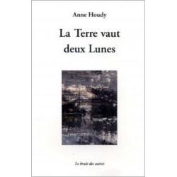 LA TERRE VAUT DEUX LUNES de Anne HOUDY Librairie Automobile SPE 9782356520128