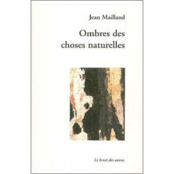 OMBRES DES CHOSES NATURELLES de Jean MAILLAND Librairie Automobile SPE 9782914461719