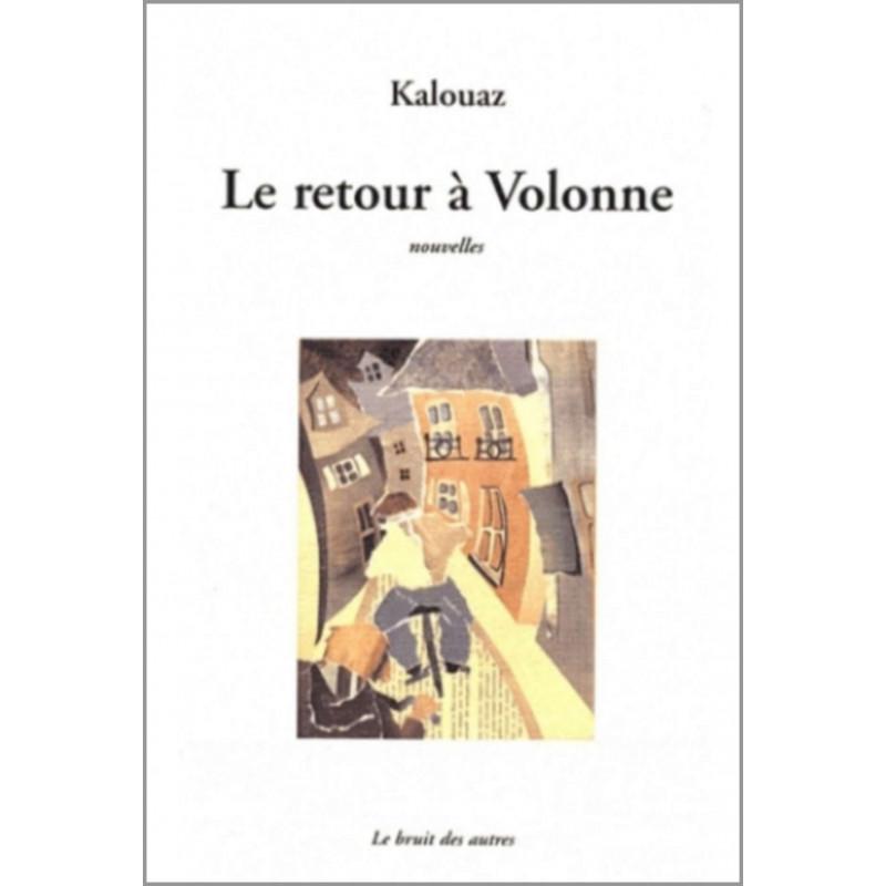 LE RETOUR A VOLONNE de KALOUAZ Librairie Automobile SPE 9782356520043
