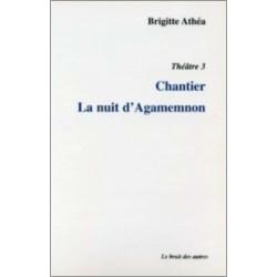 9782914461276 THÉÂTRE 3 CHANTIER suivi de LA NUIT D'AGAMEMNON