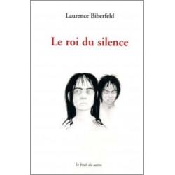 LE ROI DU SILENCE (Théâtre) de Laurence BIBERFELD Librairie Automobile SPE 9782356520289
