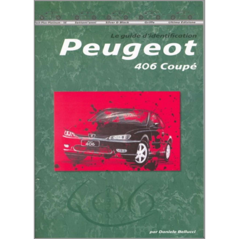 9788890648991 GUIDE D'IDENTIFICATION PEUGEOT 406 COUPÉ