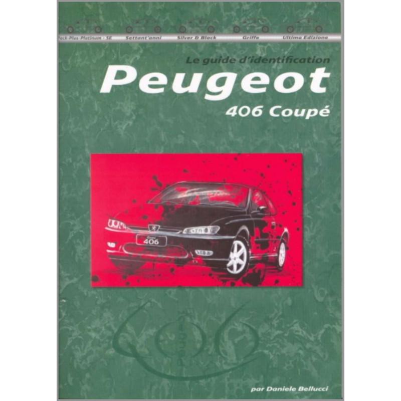 9788890648991 GUIDE D'IDENTIFICATION PEUGEOT 406 COUPÉ