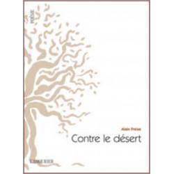 CONTRE LE DÉSERT De Alain Freixe Librairie Automobile SPE 9782364180437