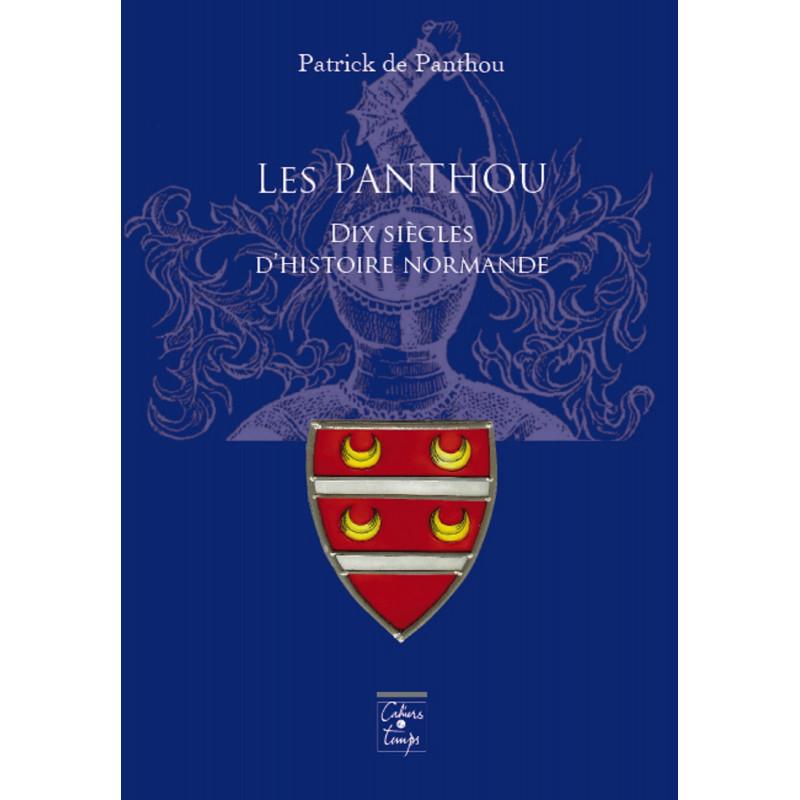 LES PANTHOU Dix siècles d'histoire Normande de Patrick de Panthou Librairie Automobile SPE 9782355070945